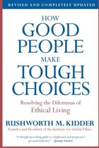 HOW GOOD PEOPLE MAKE TOUGH CHOICES (P)