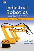 INDUSTRIAL ROBOTICS FUNDAMENTALS : THEORY & APPLICATIONS